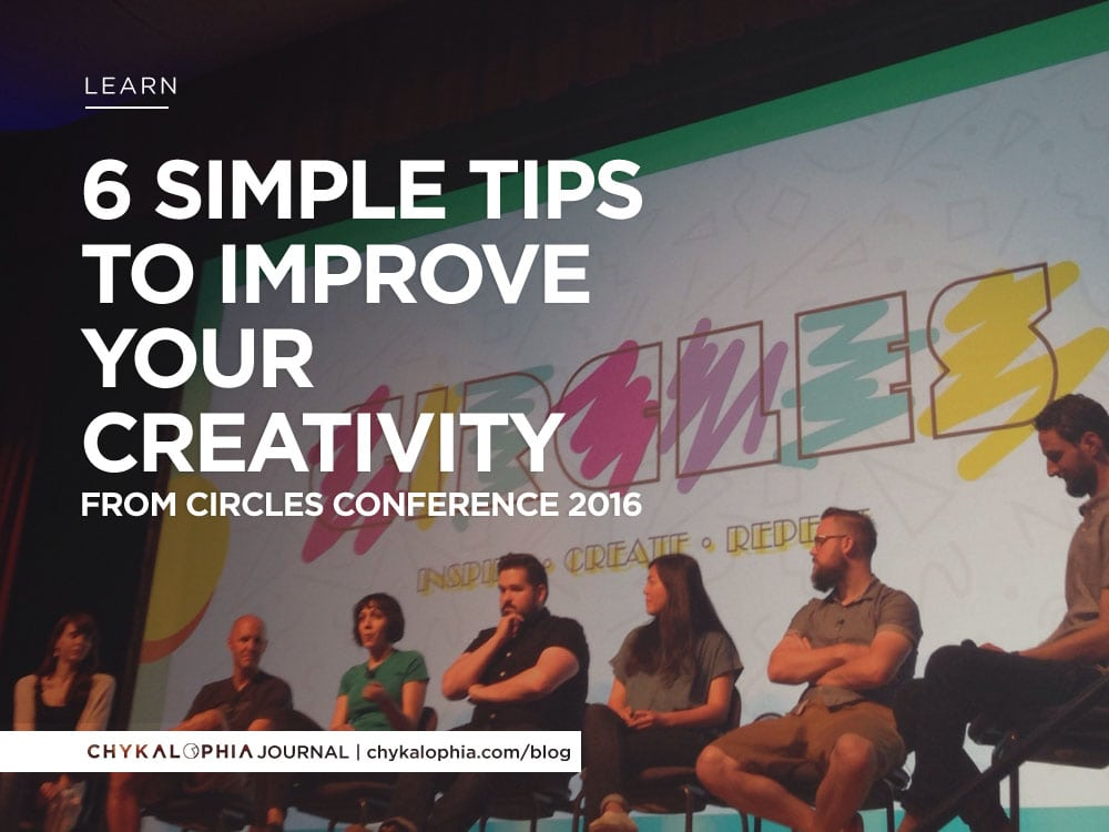 6 Simple Tips to Improve Your Creativity from Circles Conference 2016